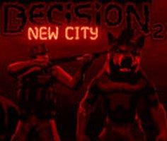 Decision 2 New City